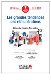 Couverture - Les grandes tendances des rémunérations 2018-2019 : dirigeants, cadres, non-cadres
